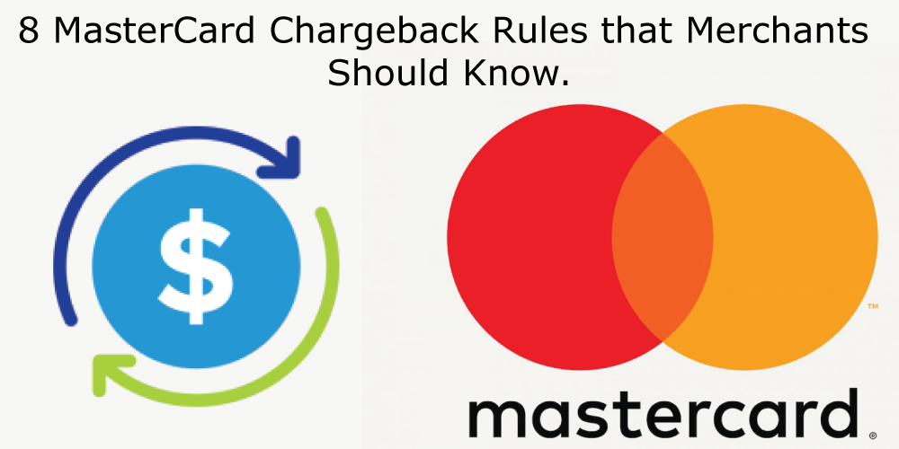 8-MasterCard-Chargeback-Rules-that-Merchants-Should-Know