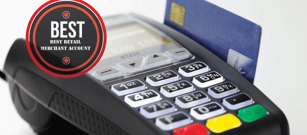 BEST RETAIL MERCHANT ACCOUNT FOR YOUR BUSINESS